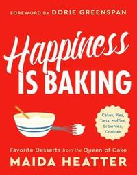 Happiness Is Baking by Maida Heatter