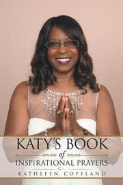 Katy's Book of Inspirational Prayers by Kathleen Copeland