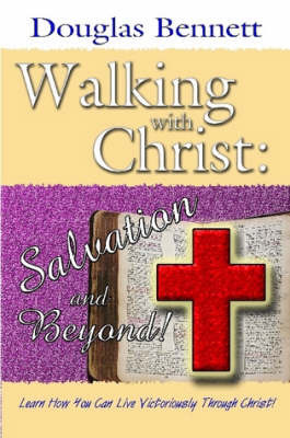 Walking with Christ by Douglas Bennett image