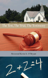 The Test, the Trial, the Testimony by Reverend Kevin a. O'Bryant image