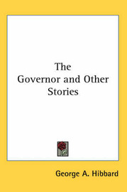 The Governor and Other Stories by George A. Hibbard image