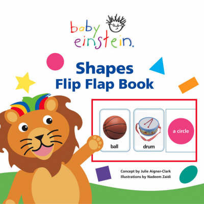 Baby Einstein Shapes Flip Flap Book by Julie Aigner-Clark