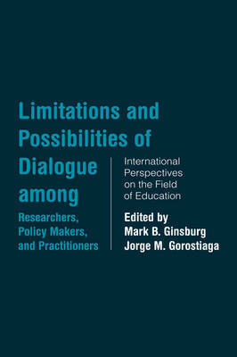 Limitations and Possibilities of Dialogue among Researchers, Policymakers, and Practitioners