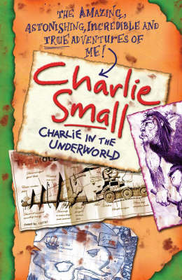 Charlie Small: Charlie and the Underworld by Charlie Small