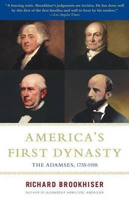 America'S First Dynasty by Richard Brookhiser