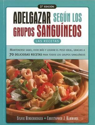 Adelgazar Segun los Grupos Sanguineos by Christopher J. Hammond