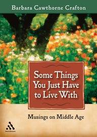 Some Things You Just Have to Live with by Barbara Crafton Cawthorne image