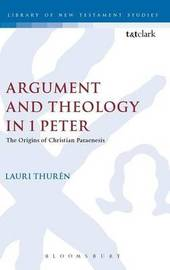 Argument and Theology in 1 Peter by Lauri Thuren