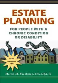 Estate Planning for People with a Chronic Condition or Disability by Martin Shenkman