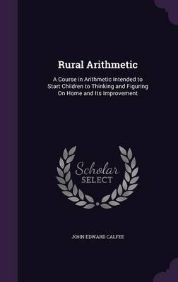 Rural Arithmetic by John Edward Calfee