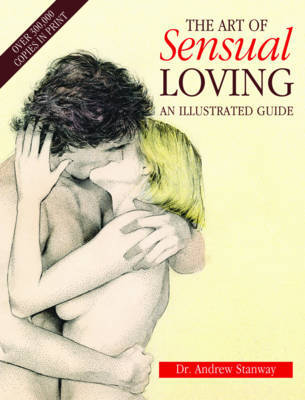 The Art of Sensual Loving by Andrew Stanway