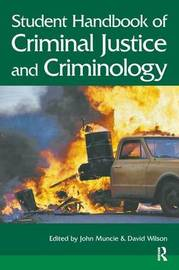 Student Handbook of Criminal Justice and Criminology by John Muncie