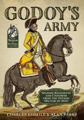 Godoy'S Army by Charles Esdailes