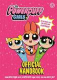 The Powerpuff Girls: Official Handbook by The Powerpuff Girls
