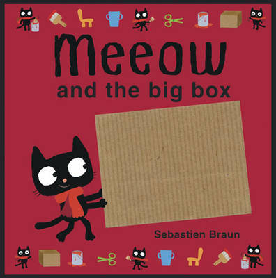 Meeow and the Big Box by Sebastien Braun