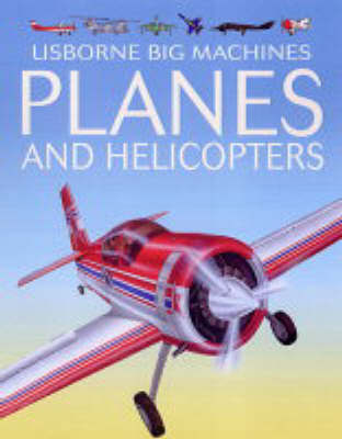 Big Machines Planes and Helicopters by Clive Gifford