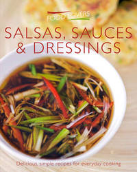 Salsas Sauces & Dressings by Croxley Green Atlantic Publishing