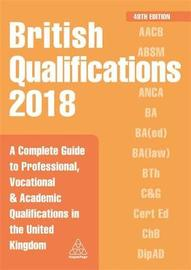 British Qualifications 2018 by Kogan Page Editorial Staff