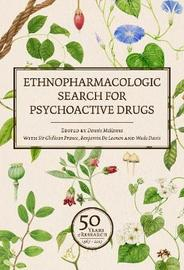 Ethnopharmacologic Search for Psychoactive Drugs (Vol. 1 & 2)