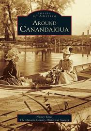 Around Canandaigua by Nancy H Yacci