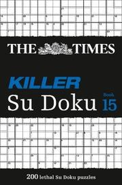 The Times Killer Su Doku Book 15 by The Times Mind Games
