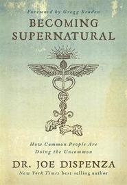 Becoming Supernatural by Joe Dispenza