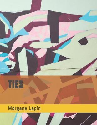 Ties by Morgane Lapin