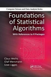 Foundations of Statistical Algorithms by Claus Weihs
