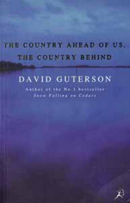 The Country Ahead of Us, the Country Behind by David Guterson image