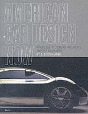 American Car Design Now: Inside the Studios of America's Top Car Designers by C.Edson Armi image