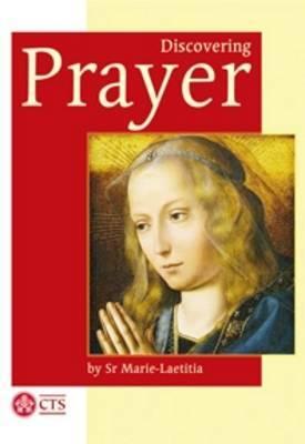 Discovering Prayer by Sister Marie-Laetitia image