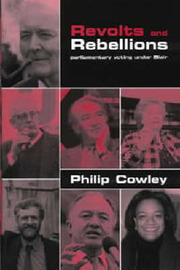 Revolts and Rebellions: Parliamentary Voting Under Blair by Philip Cowley image