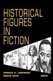 Historical Figures in Fiction by Donald K Hartman
