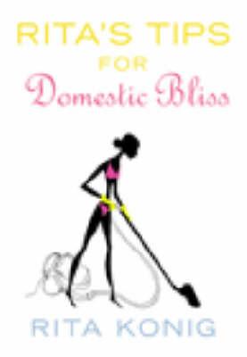 Rita's Tips For Domestic Bliss by Rita Konig