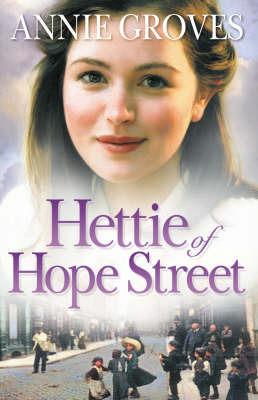 Hettie of Hope Street by Annie Groves