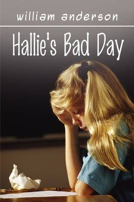 Hallie's Bad Day by William Anderson