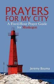 Prayers for My City by Jeremy Bouma