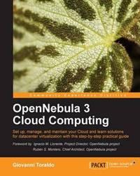 OpenNebula 3 Cloud Computing by Giovanni Toraldo