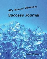 My Network Marketing Success Journal by Susan Cooper