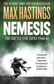 Nemesis by Max Hastings