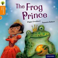 Oxford Reading Tree Traditional Tales: Level 6: The Frog Prince by Pippa Goodhart