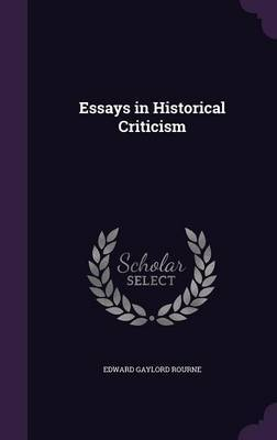 Essays in Historical Criticism by Edward Gaylord Rourne image