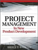 Project Management in New Product Development by Bruce T Barkley