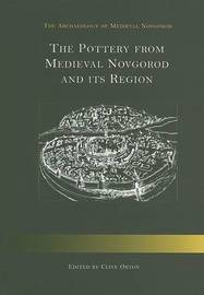 The Pottery from Medieval Novgorod and Its Region by Clive Orton image