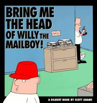 Bring Me the Head of Willy the Mailboy by Scott Adams