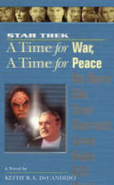 A Time For War And a Time For Peace by Keith R.A. DeCandido