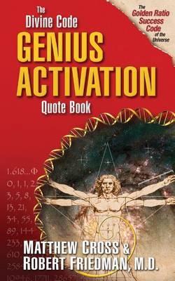 The Divine Code Genius Activation Quote Book by Robert D Friedman M D