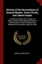 History of the Descendants of Samuel Harper, James Purdy, and James Leeper by Samuel Harper Leeper image