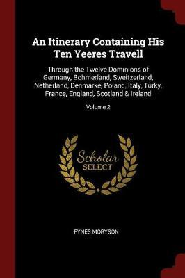 An Itinerary Containing His Ten Yeeres Travell by Fynes Moryson