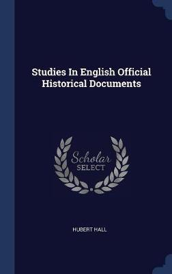 Studies in English Official Historical Documents by Hubert Hall image